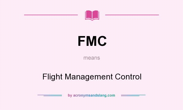 What does FMC mean? It stands for Flight Management Control