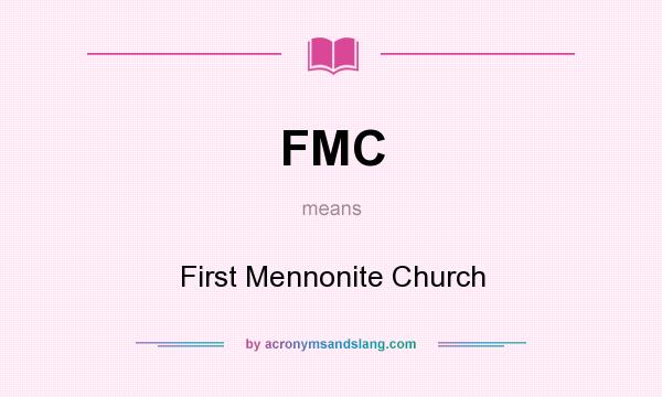 What does FMC mean? It stands for First Mennonite Church