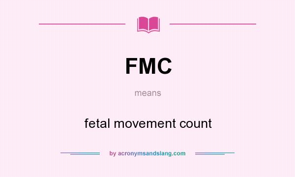What does FMC mean? It stands for fetal movement count