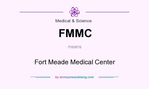 What does FMMC mean? It stands for Fort Meade Medical Center