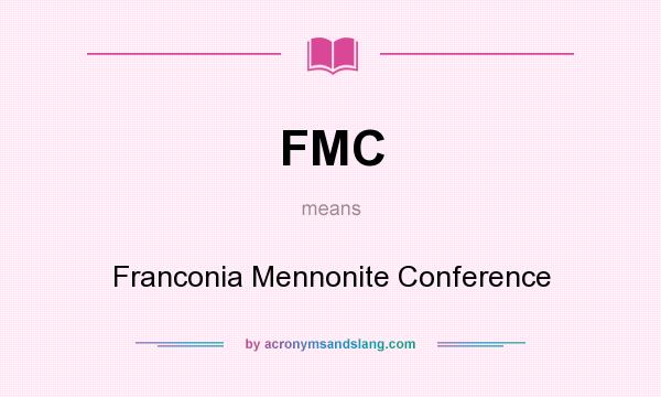 What does FMC mean? It stands for Franconia Mennonite Conference