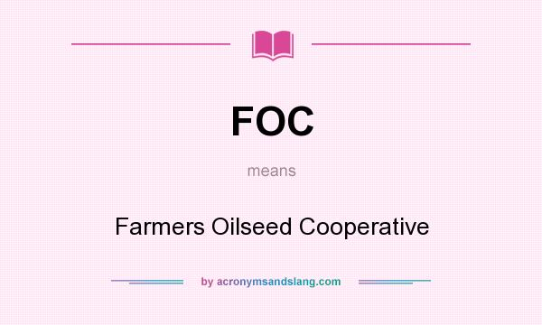 What does FOC mean? It stands for Farmers Oilseed Cooperative