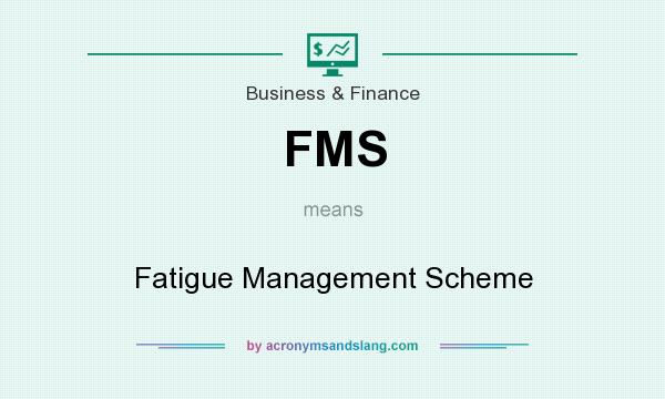What does FMS mean? It stands for Fatigue Management Scheme