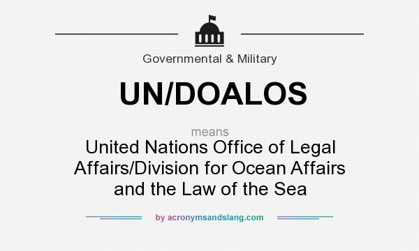 What does UN/DOALOS mean? It stands for United Nations Office of Legal Affairs/Division for Ocean Affairs and the Law of the Sea