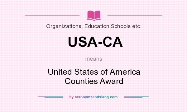 What does USA-CA mean? It stands for United States of America Counties Award