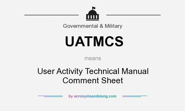 What does UATMCS mean? It stands for User Activity Technical Manual Comment Sheet