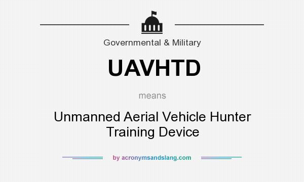 What does UAVHTD mean? It stands for Unmanned Aerial Vehicle Hunter Training Device