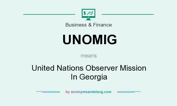 What does UNOMIG mean? It stands for United Nations Observer Mission In Georgia