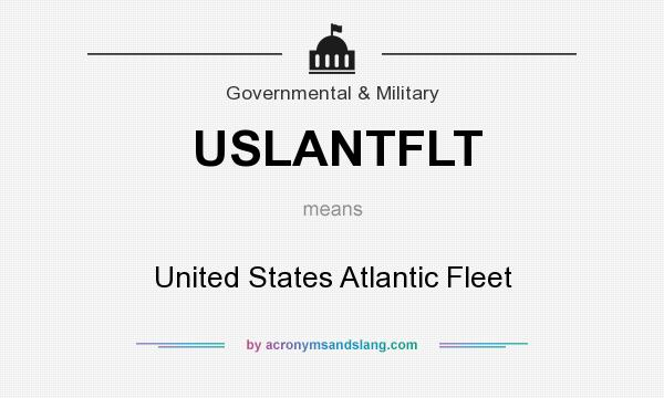 What does USLANTFLT mean? It stands for United States Atlantic Fleet
