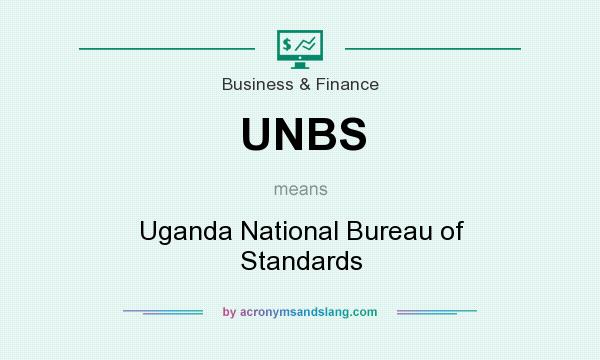 What does UNBS mean? It stands for Uganda National Bureau of Standards