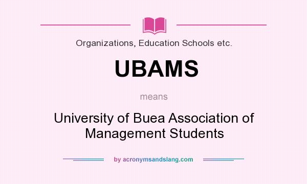 What does UBAMS mean? It stands for University of Buea Association of Management Students