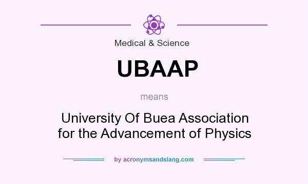 What does UBAAP mean? It stands for University Of Buea Association for the Advancement of Physics