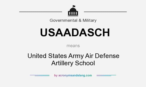 What does USAADASCH mean? It stands for United States Army Air Defense Artillery School