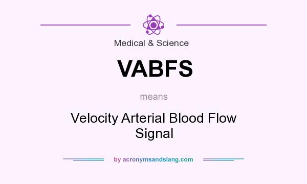 What does VABFS mean? It stands for Velocity Arterial Blood Flow Signal