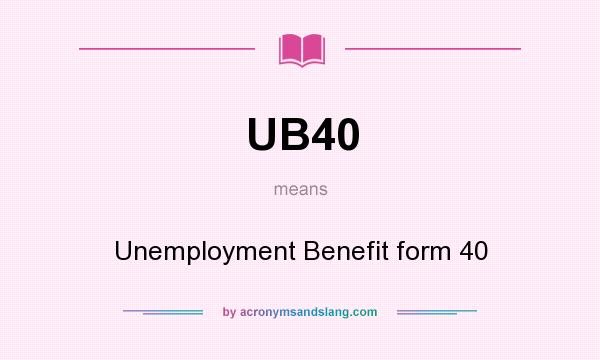 What does UB40 mean? It stands for Unemployment Benefit form 40