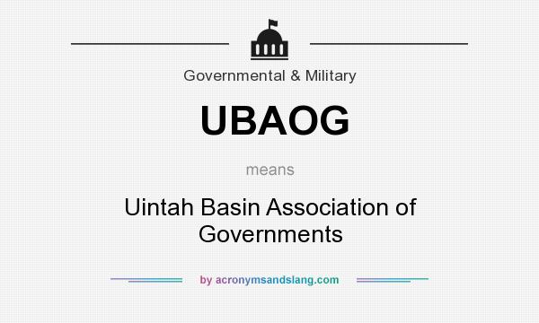 What does UBAOG mean? It stands for Uintah Basin Association of Governments