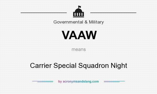 What does VAAW mean? It stands for Carrier Special Squadron Night