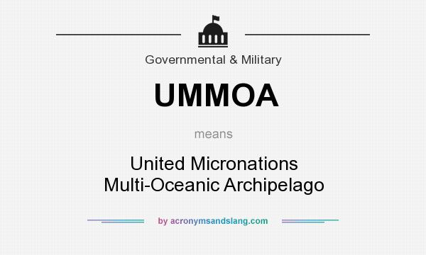 What does UMMOA mean? It stands for United Micronations Multi-Oceanic Archipelago