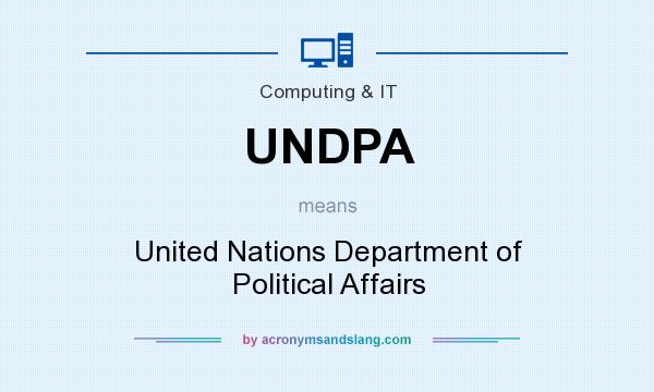 What does UNDPA mean? It stands for United Nations Department of Political Affairs
