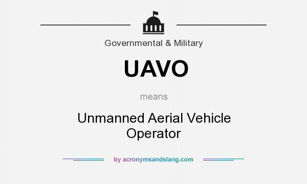 What does UAVO mean? It stands for Unmanned Aerial Vehicle Operator