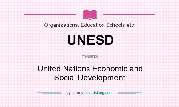 What does UNESD mean? It stands for United Nations Economic and Social Development