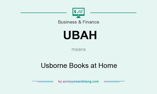 What does UBAH mean? It stands for Usborne Books at Home