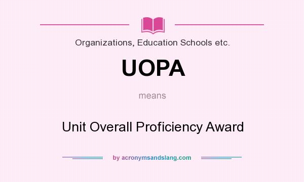 What does UOPA mean? It stands for Unit Overall Proficiency Award