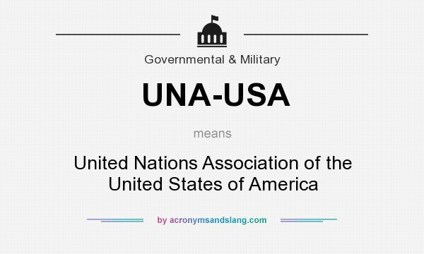 What does UNA-USA mean? It stands for United Nations Association of the United States of America