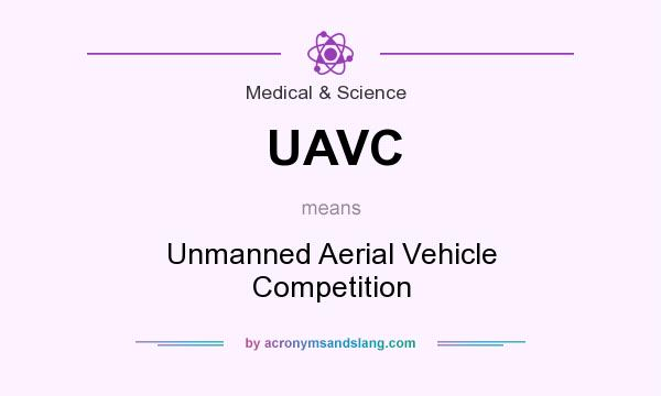 What does UAVC mean? It stands for Unmanned Aerial Vehicle Competition