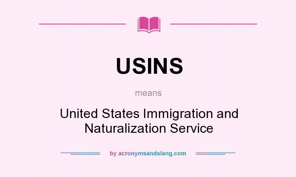 What does usins mean definition of usins usins stands for definition of usins usins stands for united states immigration and naturalization service by acronymsandslang sciox Gallery
