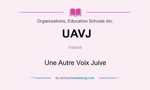 What does UAVJ mean? It stands for Une Autre Voix Juive
