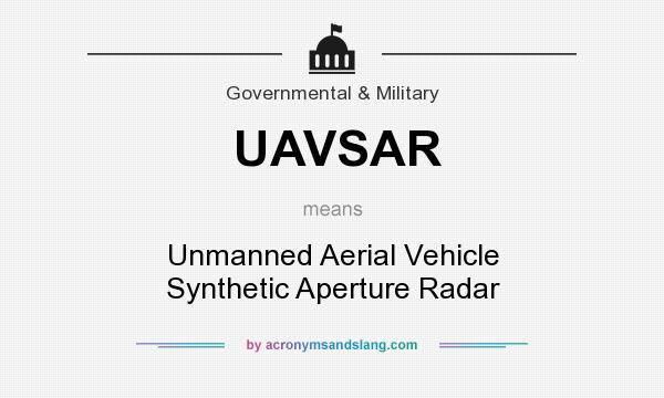 What does UAVSAR mean? It stands for Unmanned Aerial Vehicle Synthetic Aperture Radar