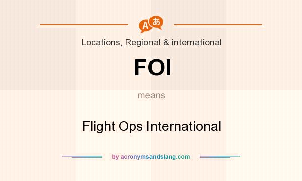 What does FOI mean? It stands for Flight Ops International