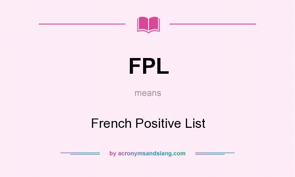What does FPL mean? It stands for French Positive List