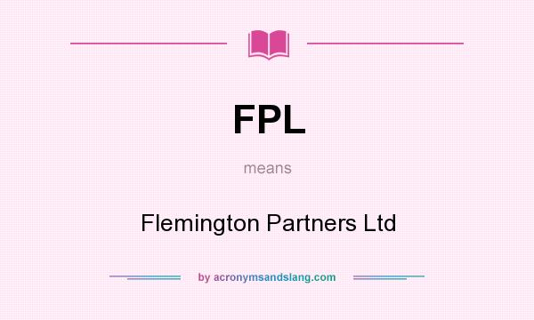 What does FPL mean? It stands for Flemington Partners Ltd