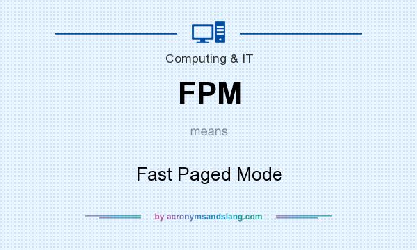 What does FPM mean? It stands for Fast Paged Mode