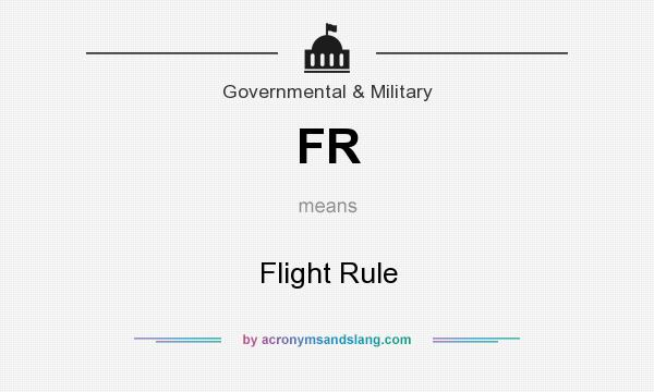 What does FR mean? It stands for Flight Rule