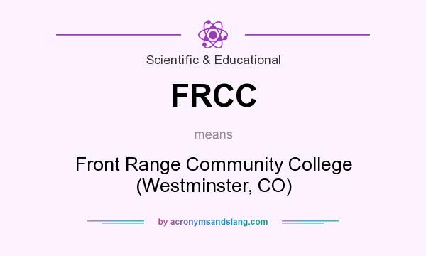 What does FRCC mean? It stands for Front Range Community College (Westminster, CO)