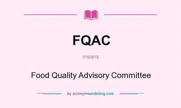 What does FQAC mean? It stands for Food Quality Advisory Committee