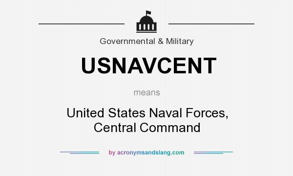 What does USNAVCENT mean? It stands for United States Naval Forces, Central Command