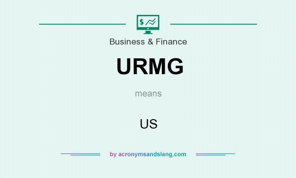 What does URMG mean? It stands for US