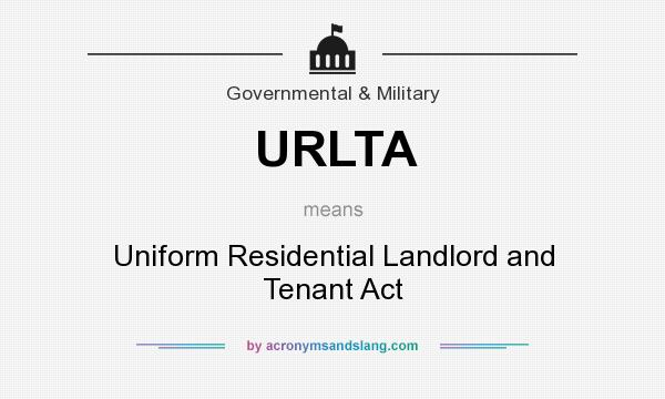 What does URLTA mean? It stands for Uniform Residential Landlord and Tenant Act