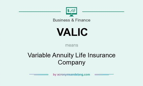 What does VALIC mean? It stands for Variable Annuity Life Insurance Company