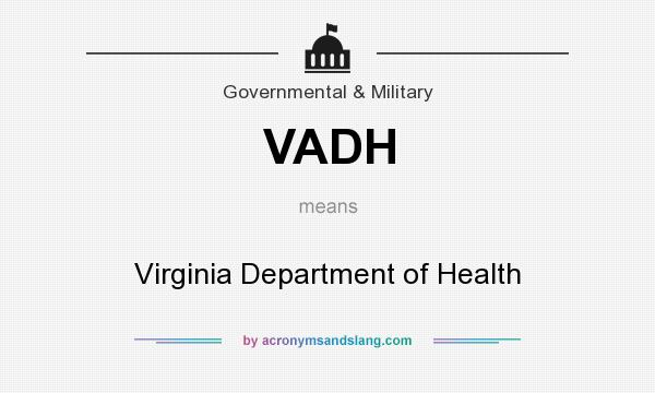 What does VADH mean? It stands for Virginia Department of Health