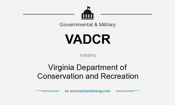 What does VADCR mean? It stands for Virginia Department of Conservation and Recreation
