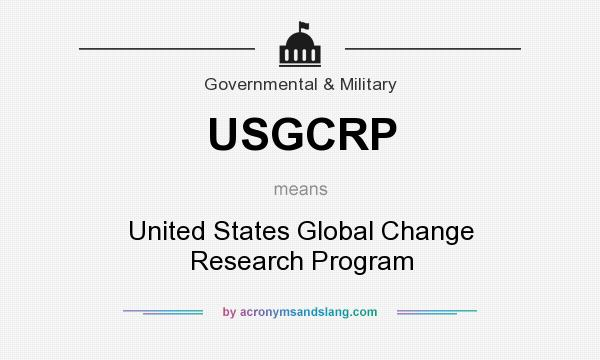 What does USGCRP mean? It stands for United States Global Change Research Program