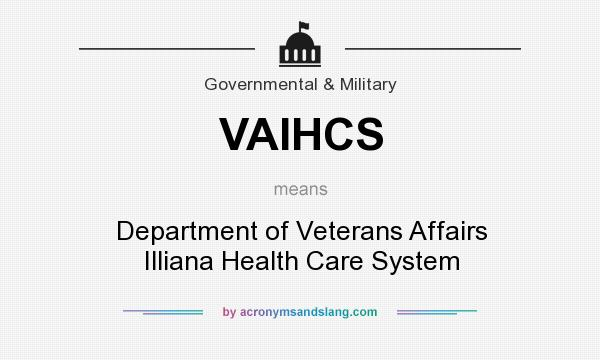 What does VAIHCS mean? It stands for Department of Veterans Affairs Illiana Health Care System