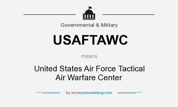 What does USAFTAWC mean? It stands for United States Air Force Tactical Air Warfare Center