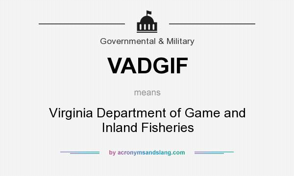 What does VADGIF mean? It stands for Virginia Department of Game and Inland Fisheries