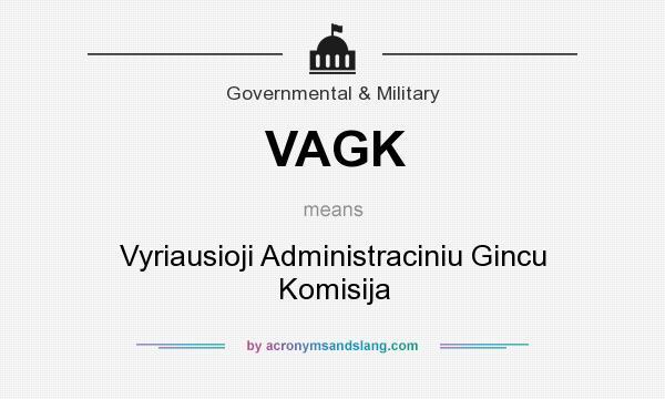 What does VAGK mean? It stands for Vyriausioji Administraciniu Gincu Komisija